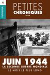 Livre numérique Petites Chroniques #4 : La Seconde Guerre Mondiale — Juin 1944, le mois le plus long