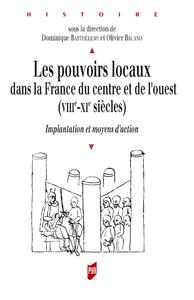 Les pouvoirs locaux dans la France du centre et de l'ouest (VIIIe-XIe siècles)