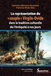 Livre numérique La représentation du «couple» Virgile-Ovide dans la tradition culturelle de l'Antiquité à nos jours
