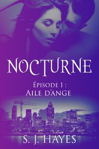 Aile d'ange, Nocturne ép. 1 (romance paranormale)