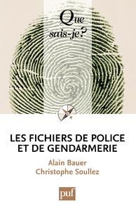 Les fichiers de police et de gendarmerie, « Que sais-je ? » n° 3856