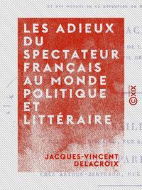 Les Adieux du Spectateur français au monde politique et littéraire