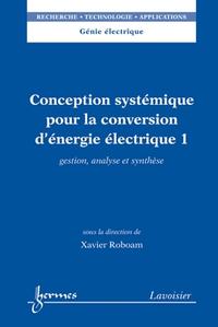 Livre numérique Conception systémique pour la conversion d'énergie électrique 1