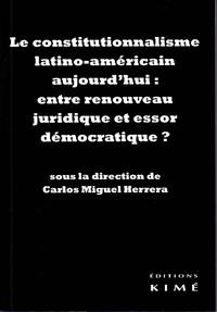 LE CONSTITUTIONNALISME LATINO-AMÉRICAIN : ENTRE RENOUVEAU JURIDIQUE ET ESSOR DÉMOCRATIQUE ?
