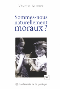 Sommes-nous naturellement moraux ?