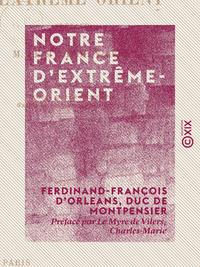 Notre France d'Extrême-Orient