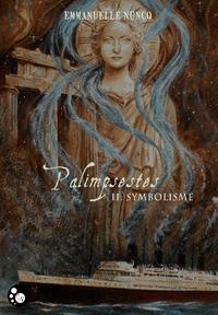 Palimpsestes. Volume 2, Symbolisme