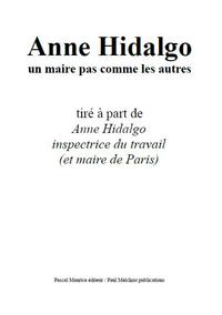 Anne Hidalgo, un maire pas comme les autres, tir? ? part