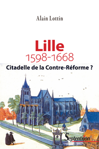 Livre numérique Lille, citadelle de la Contre-Réforme? (1598-1668)