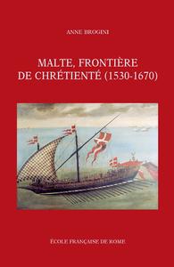 Livre numérique Malte, frontière de chrétienté (1530-1670)