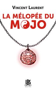 La mélopée du Mojo