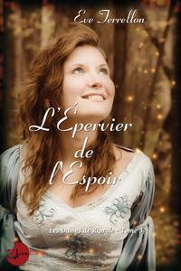 L'Épervier de l'Espoir - Les Dames de Riprole tome 3