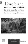Livre numérique Livre blanc sur la protection des forêts naturelles en France : Forêts métropolitaines