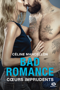 BAD ROMANCE, T3 : COEURS IMPRUDENTS