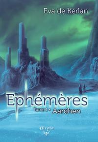 Ephémères, Tome 1 - Aardhen