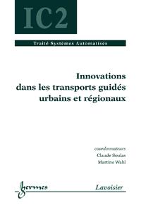 Livre numérique Innovations dans les transports guidés urbains et régionaux (traité IC2)