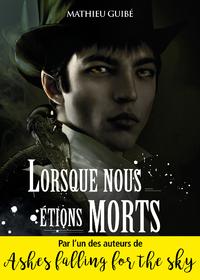 LORSQUE NOUS ETIONS MORTS