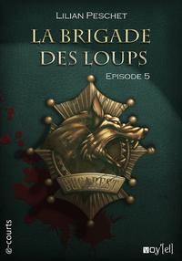 Livre numérique La Brigade des loups - Episode 5