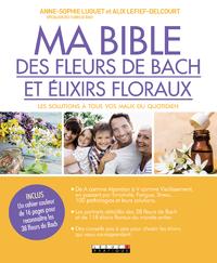 Ma bible des fleurs de Bach et ?lixirs floraux
