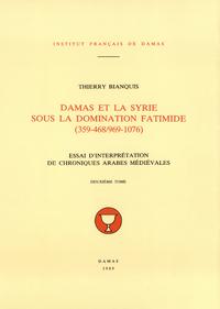 Damas et la Syrie sous la domination fatimide (359-468/969-1076). Deuxièmetome