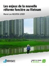Livre numérique Les enjeux de la nouvelle réforme foncière au Vietnam