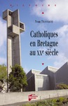 Livre numérique Catholiques en Bretagne au xxe siècle