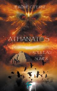 Athanatos, Le rouleau de Sumer