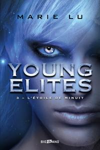 L'?toile de minuit, Young Elites, T3