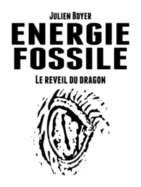 ?nergie fossile - Tome III - Le r?veil du dragon