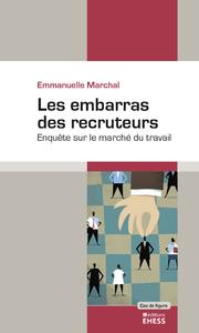 Les embarras des recruteurs, Enquête sur le marché du travail