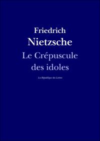 Livre numérique Le Crépuscule des idoles