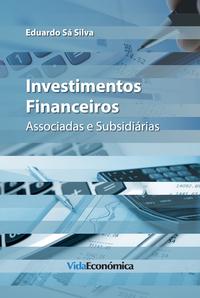 Investimentos Financeiros, Associadas e Subsidi?rias