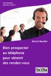 Livre numérique Bien prospecter au téléphone pour obtenir des rendez-vous