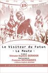 Livre numérique Le Loup, le Renard et la Belette - Le Visiteur du Futur - La Meute - Épisode 2