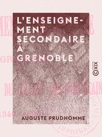 L'Enseignement secondaire ? Grenoble, Avant la cr?ation du coll?ge des Dominicains (1340-1606)