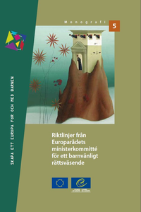 Guidelines of the Committee of Ministers of the Council of Europe on child-friendly justice (Swedish version)