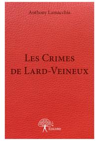 Les Crimes de Lard-Veineux