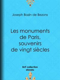 Les monuments de Paris souvenirs de vingt si?cles