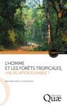 Livre numérique L'homme et les forêts tropicales, une relation durable ?