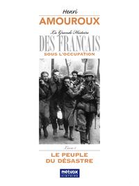La Grande Histoire des Français sous l'Occupation ? Livre 1