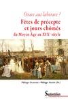 Livre numérique Orare aut laborare? Fêtes de précepte et jours chômés du Moyen Âge au début du xixesiècle