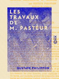 Les Travaux de M. Pasteur, Microbes bienfaisants et microbes malfaisants