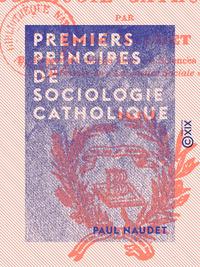 Premiers principes de sociologie catholique