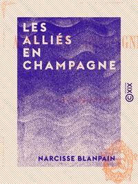 Les Alliés en Champagne - 1814