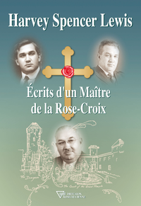 Écrits d'un Maître de la Rose-Croix