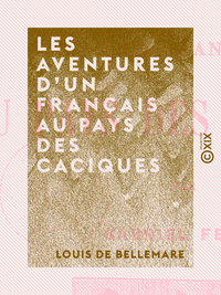 Les Aventures d'un Français au pays des Caciques