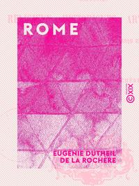 Rome, SOUVENIRS RELIGIEUX, HISTORIQUES, ARTISTIQUES DE L'EXPÉDITION FRANÇAISE EN 1849 ET 1850