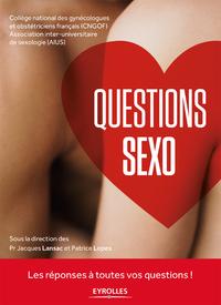Questions Sexo, LES RÉPONSES À TOUTES VOS QUESTIONS !