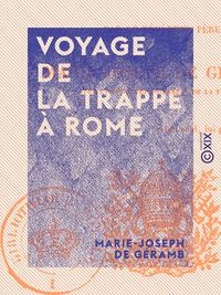 Voyage de La Trappe ? Rome