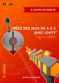 Créez des jeux de A à Z avec Unity - II. Un FPS 3D pour PC